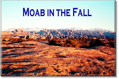"""""""Moab in the Fall"""""""" title=""""""""Moab in the Fall"""""""