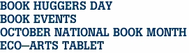 BOOK HUGGERS DAY BOOK EVENTS OCTOBER NATIONAL BOOK MONTH ECO-ARTS TABLET