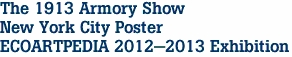 The 1913 Armory Show New York City Poster ECOARTPEDIA 2012-2013 Exhibition