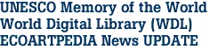 UNESCO Memory of the World World Digital Library (WDL)  ECOARTPEDIA News UPDATE