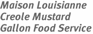 Maison Louisianne<br>Creole Mustard<br>Gallon Food Service