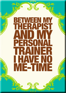 My Therapist & My Personal Trainer Magnet