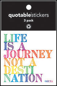 Life Is A Journey Souza Quotable Stickers 3-Pk