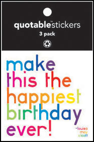 Happiest Birthday Ever Alcott Quotable Stickers 3-Pk