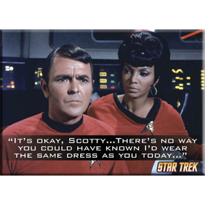 It's Okay Scotty Star Trek Magnet