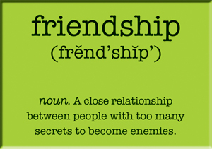 Friendship. A close relationship... Magnet