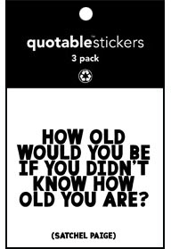 How Old Satchel Paige Quotable Stickers 3-Pk