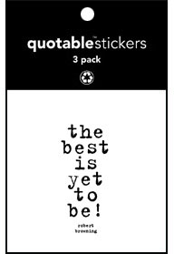 The Best Is Yet To Be Browning Quotable Stickers 3-Pk