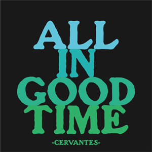 All In Good Time - Cervantes Magnet