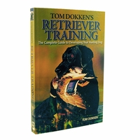 buy discount  Tom Dokken's Retriever Training Book - The Complete Guide to Developing Your Hunting Dog