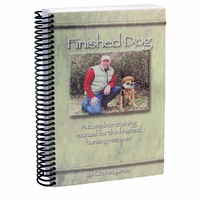 buy discount  FINISHED DOG- A Complete Training Manual for the Finished Hunting Retriever by Charles Jurney