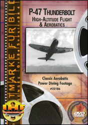 P-47 Thunderbolt High-Altitude Flight & Aerobatics DVD - www.ihfhilm.com