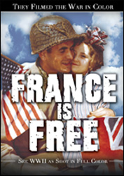 They Filmed the War In Color- France Is Free DVD - www.ihfhilm.com