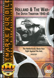 Holland And The War - The Dutch Tradition 1940-43  DVD - www.ihfhilm.com