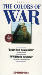 Colors Of War Vol4: Report from the Aleutians & WW2 Movie Newsreel  (VHS Tape) - www.ihfhilm.com