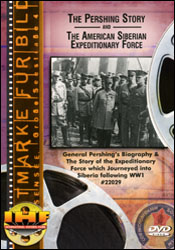 Pershing Story Plus The American Expeditionary Force: Siberia After WW1 DVD - www.ihfhilm.com