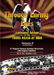 Through Enemy Eyes Volume 9<BR> (Two Disk DVD Set)<BR>July 29, 1942 - - Dec 2, 1942 Educational Edition - www.ihfhilm.com
