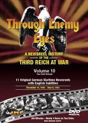 Through Enemy Eyes Volume 10<BR> (Two Disk DVD Set)<BR>Dec 10, 1942 -- June 9, 1943 Educational Edition - www.ihfhilm.com