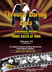 Through Enemy Eyes Volume 14<BR> (Two Disk DVD Set)<BR>Aug 24, 1944 - - March 22, 1945 Educational Edition - www.ihfhilm.com