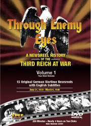 Through Enemy Eyes Volume 1 <BR>(Two Disk DVD Set) <BR>June 21, 1939 - March  6, 1940 Educational Edition - www.ihfhilm.com