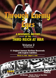 Through Enemy Eyes Volume 2 <BR> (Two Disk DVD Set) <BR> March 14, 1940 -- Aug. 7, 1940 Educational Edition - www.ihfhilm.com