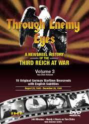 Through Enemy Eyes Volume 3<BR> (Two Disk DVD Set)<BR> August 23, 1940 - Dec. 28, 1940 Educational Edition - www.ihfhilm.com