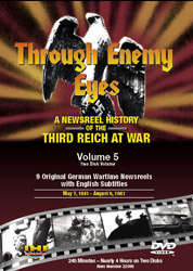 Through Enemy Eyes Volume 5<BR> (Two Disk DVD Set)<BR>May 7, 1941 - - Aug 6, 1941 Educational Edition - www.ihfhilm.com