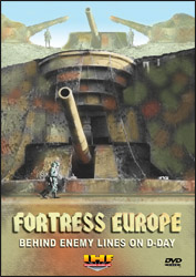 Fortress Europe: Behind Enemy Lines On  D-Day  DVD Educational Edition - www.ihfhilm.com