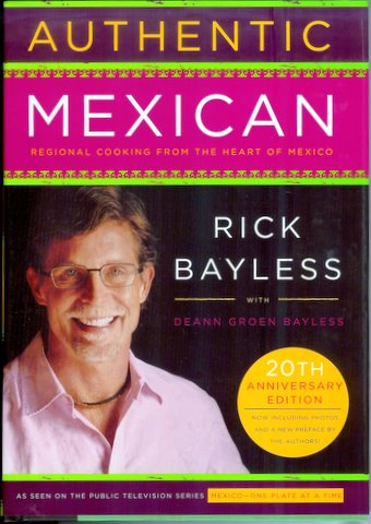 Authentic Mexican Cookbook By Rick Bayless With Deann border=