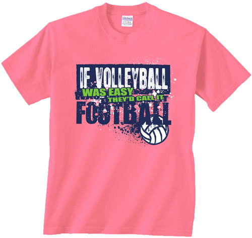 If Volleyball Was Easy, They'd Call It Football Bright Pink Short ...