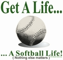 Get A Life... Softball Design T-Shirt - in 27 Shirt Colors