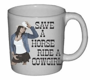 Save a Horse Ride a Cowgirl  Ceramic Mug