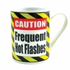 Caution Frequent Hot Flashes Ceramic Mug