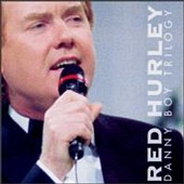 Red Hurley - Danny Boy Trilogy
