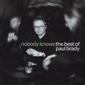 Paul Brady - Nobody Knows: Best of