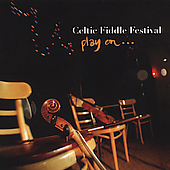 Christian LeMaitre/Kevin Burke/Andre Brunet - Celtic Fiddle Festival: Play On