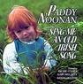 Paddy Noonan - Sing Me An Old Irish Song