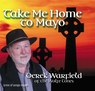 DEREK WARFIELD <br> Take Me Home To Mayo