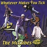 The McCabes- Whatever Makes You Tick