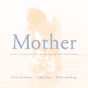Mother<P>Susan McKeown, Cathie Ryan and Robin Spielberg