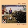 Paul Brady - Hard Station