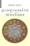 Progressive Muslims, edited by Omid Safi