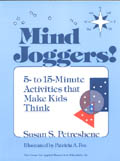 Mind Joggers!<br>5- to 15-Minute Activities That Make Kids Think