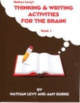 Thinking and Writing Activities for the Brain! Book 1