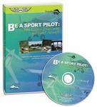 Aviation Supplies & Academics ASA-F2F-FW-L2F Be a Sport Pilot: Learn to Fly a Fixed Wing Light-Sport Aircraft