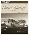 Aviation Supplies & Academics ASA-DREAM Barry Schiff's Dream Aircraft Book and Photos