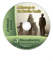 A Message to the Muslim Family (DVD) Ahmad Sakr
