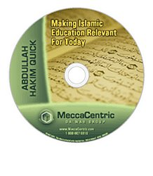 Making Islamic Education Relevant for Today (DVD) Abdullah Hakim Quick