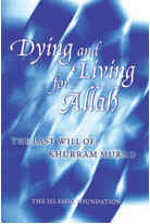 Dying and Living for Allah : The Last Will of Khurram Murad