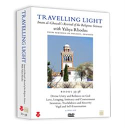 Travelling Light Imam al-Ghazali's Revival of the Religious Sciences with Yahiya Rhodus 4 DVD Set Books 35 to 38